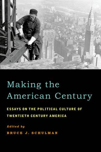 9780199845392: Making the American Century: Essays on the Political Culture of Twentieth Century America