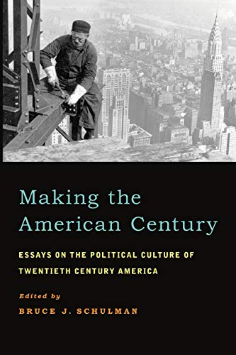 9780199845415: Making the American Century: Essays on the Political Culture of Twentieth Century America