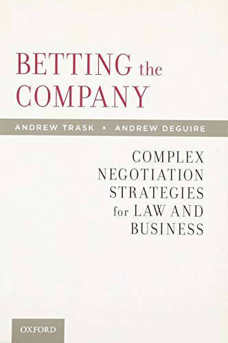 9780199846252: Betting the Company: Complex Negotiation Strategies for Law and Business