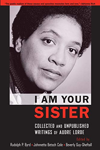 9780199846450: I Am Your Sister: Collected and Unpublished Writings of Audre Lorde (Transgressing Boundaries: Studies in Black Politics and Black Communities)