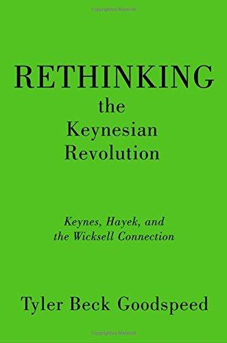 9780199846658: Rethinking the Keynesian Revolution: Keynes, Hayek, and the Wicksell Connection
