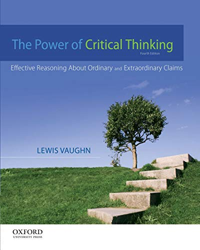 9780199856671: The Power of Critical Thinking: Effective Reasoning About Ordinary and Extraordinary Claims