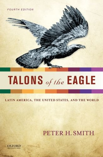 9780199856954: Talons of the Eagle: Latin America, the United States, and the World