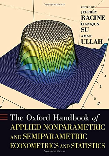 9780199857944: The Oxford Handbook of Applied Nonparametric and Semiparametric Econometrics and Statistics (Oxford Handbooks in Economics)