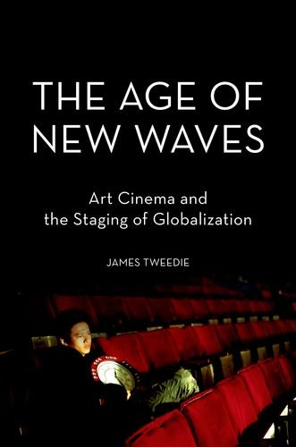 9780199858286: The Age of New Waves: Art Cinema and the Staging of Globalization