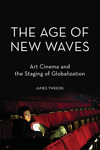 9780199858309: The Age of New Waves: Art Cinema and the Staging of Globalization
