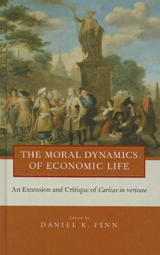 9780199858330: The Moral Dynamics of Economic Life: An Extension and Critique of Caritas in Veritate