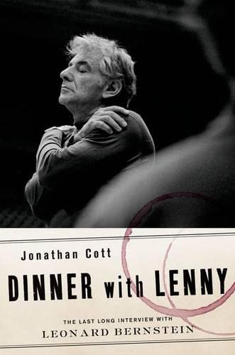 Dinner with Lenny: The Last Long Interview with Leonard Bernstein (0199858446) by Cott, Jonathan