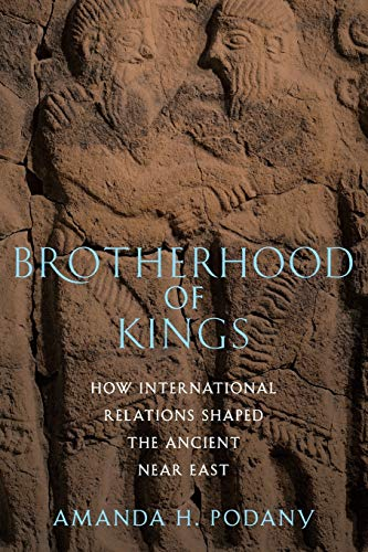 9780199858682: Brotherhood of Kings: How International Relations Shaped the Ancient Near East