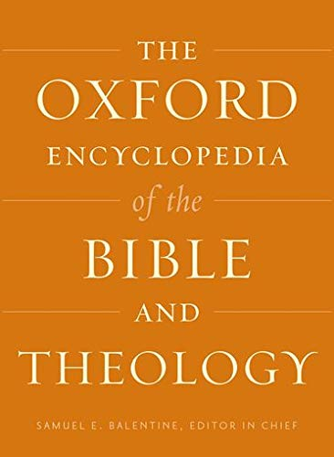 The Oxford Encyclopedia of the Bible and Theology: Two-Volume Set: Samuel E. Balentine