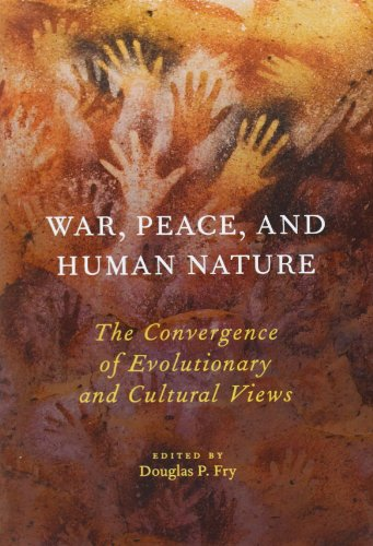 9780199858996: War, Peace, and Human Nature: The Convergence of Evolutionary and Cultural Views