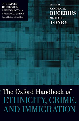 9780199859016: The Oxford Handbook of Ethnicity, Crime, and Immigration (Oxford Handbooks)