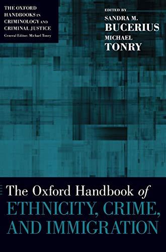 9780199859016: Oxford Handbook of Ethnicity, Crime, and Immigration (Oxford Handbooks)