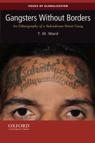 9780199859061: Gangsters Without Borders: An Ethnography of a Salvadoran Street Gang (Issues of Globalization:Case Studies in Contemporary Anthropology)