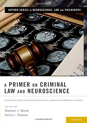 9780199859177: A Primer on Criminal Law and Neuroscience: A contribution of the Law and Neuroscience Project, supported by the MacArthur Foundation (Oxford Series in Neuroscience, Law, and Philosophy)