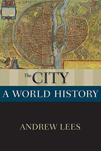 9780199859542: The City: A World History (New Oxford World History)