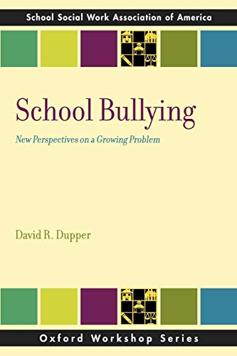 9780199859597: School Bullying: New Perspectives on a Growing Problem (SSWAA Workshop Series)