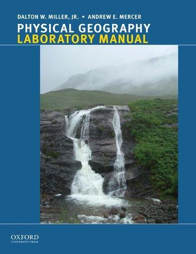 Physical Geography Lab Manual , 4th Ed.: Miller, Dalton W.;