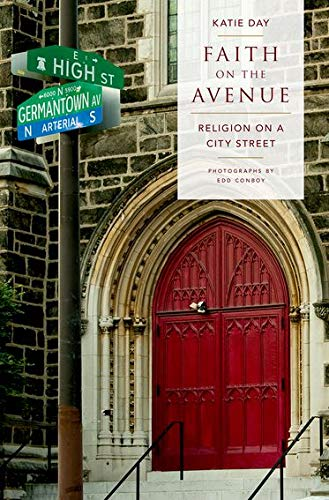 Faith on the Avenue. Religion on a City Street.: DAY, K.,