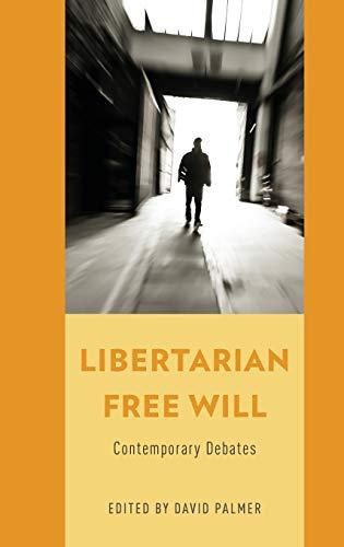 9780199860081: Libertarian Free Will: Contemporary Debates