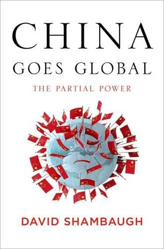 9780199860142: China Goes Global: The Partial Power