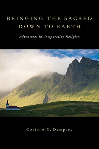 9780199860326: Bringing the Sacred Down to Earth: Adventures in Comparative Religion