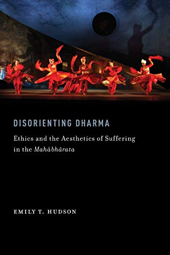 9780199860784: Disorienting Dharma: Ethics and the Aesthetics of Suffering in the Mahabharata (AAR Religions in Translation)