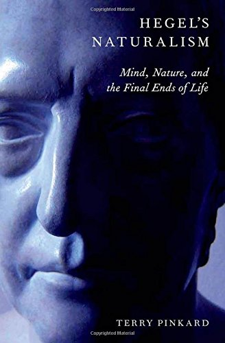 9780199860791: Hegel's Naturalism: Mind, Nature, and the Final Ends of Life