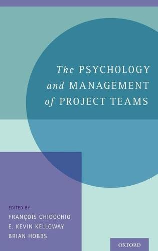9780199861378: The Psychology and Management of Project Teams: An Interdisciplinary Perspective