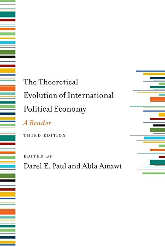The Theoretical Evolution of International Political Economy: Darel E. Paul,