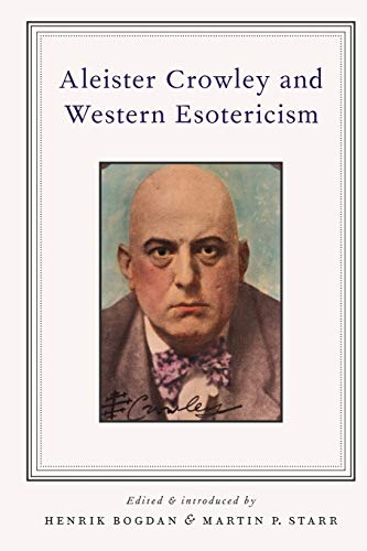 9780199863099: Aleister Crowley and Western Esotericism