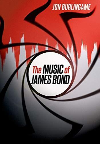 The Music of James Bond: Burlingame, Jon