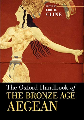 9780199873609: The Oxford Handbook of the Bronze Age Aegean