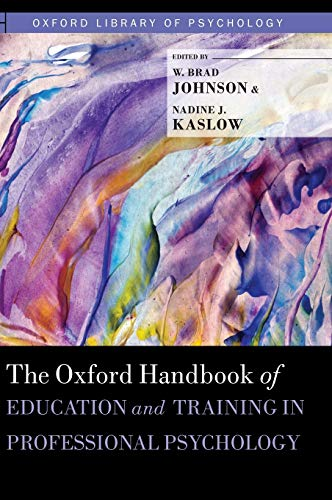 9780199874019: The Oxford Handbook of Education and Training in Professional Psychology (Oxford Library of Psychology)
