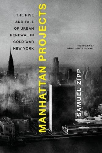 9780199874057: Manhattan Projects: The Rise and Fall of Urban Renewal in Cold War New York