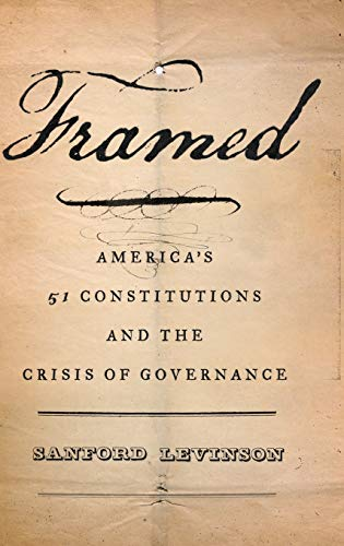 9780199890750: Framed: America's 51 Constitutions and the Crisis of Governance