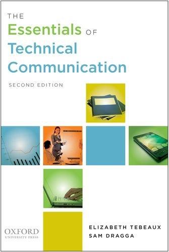 The Essentials of Technical Communication: Tebeaux, Elizabeth; Dragga,