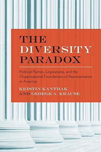 Diversity Paradox: Political Parties, Legislatures, & the: Kristin Kanthak &