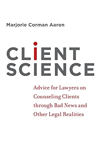 Client Science Advice for Lawyers on Counseling: Aaron, Marjorie Corman