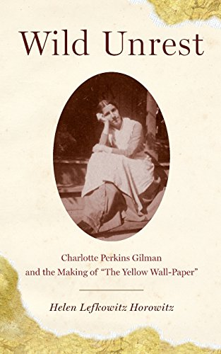 9780199891931: Wild Unrest: Charlotte Perkins Gilman and the Making of