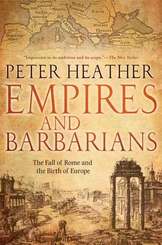 9780199892266: Empires and Barbarians: The Fall of Rome and the Birth of Europe