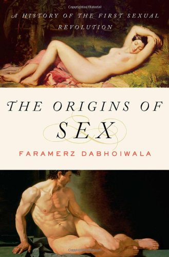 9780199892419: The Origins of Sex: A History of the First Sexual Revolution