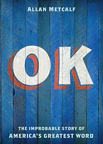 9780199892532: OK: The Improbable Story of America's Greatest Word