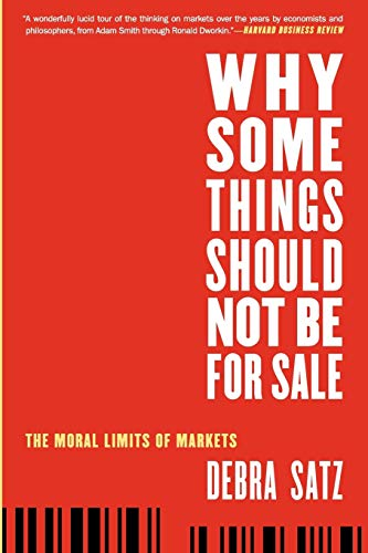 9780199892617: Why Some Things Should Not Be for Sale: The Moral Limits of Markets (Oxford Political Philosophy)
