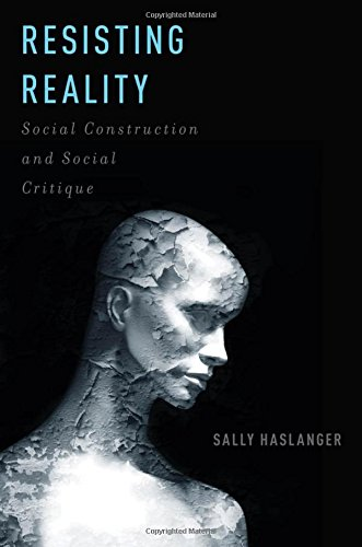 9780199892631: Resisting Reality: Social Construction and Social Critique