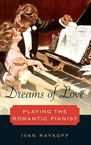 9780199892679: Dreams of Love: Playing the Romantic Pianist