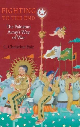 9780199892709: Fighting to the End: The Pakistan Army's Way of War