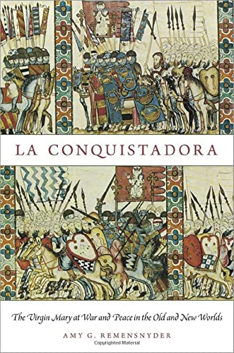 9780199892983: La Conquistadora: The Virgin Mary at War and Peace in the Old and New Worlds