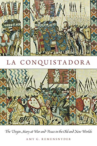 9780199893003: La Conquistadora: The Virgin Mary at War and Peace in the Old and New Worlds