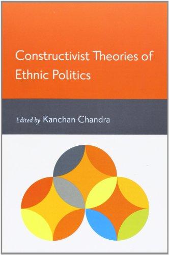 Constructivist Theories of Ethnic Politics Format: Paperback: Kanchan Chandra